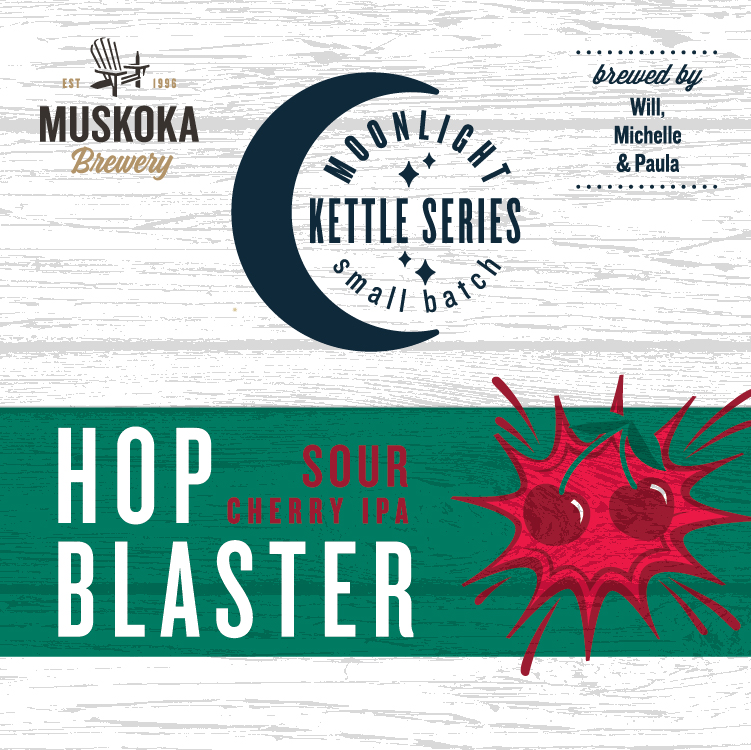 Muskoka Brewery Moonlight Kettle Series Small Batch Hop Blaster Sour Cherry IPA. Brewed by Will, Michelle and Paula