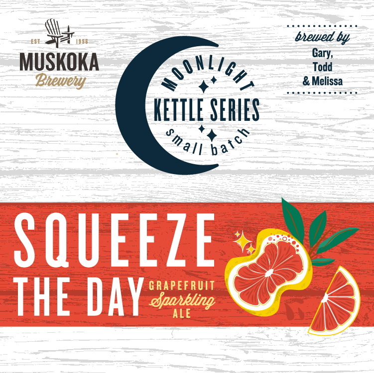 Muskoka Brewery Moonlight Kettle Series Small Batch: Squeeze the Day Grapefruit Sparkling Ale. Brewed by Gary, Todd & Melissa.