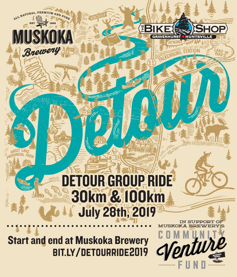 Detour Group Ride 30km & 100km on July 28th, 2019. Start and end at Muskoka Brewery, bit.ly/detourride2019. Supporting Community Venture Fund.